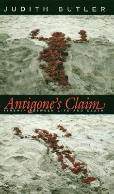 Antigone's Claim By Butler, Judith